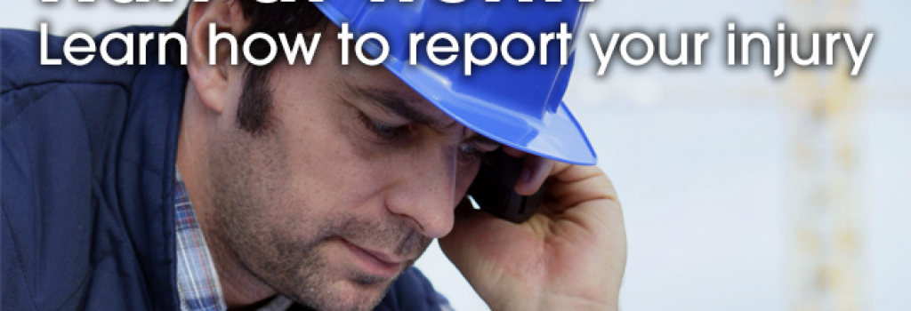 Hurt at work? Learn how to report your injury