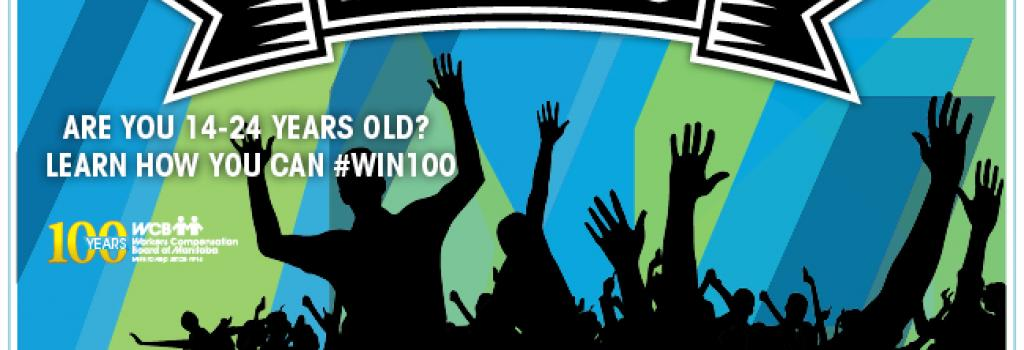 Are you between 14-24 years old? Learn how you can #WIN100.